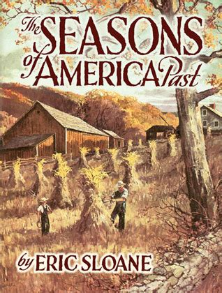 past a novel books the seasons of america past by eric sloane reviews