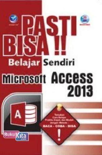 Buku Belajar Sendiri Pasti Bisa Pemrograman Java Cd bukukita pasti bisa belajar sendiri microsoft access 2013