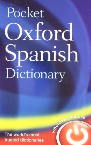 the pocket oxford classical pocket oxford spanish dictionary oxford dictionaries 0199560773 9780199560776 ebay