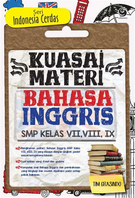 Distributor Lks Bahasa Indonesia Smp Mts Kelas 8 Ktsp jual buku kuasai materi bahasa inggris smp kelas vii viii ix seri indonesia cerdas oleh tim