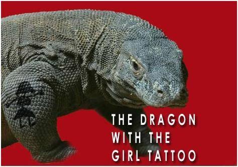 girl tattoo jokes the dragon with the girl tattoo monitor lizard funny