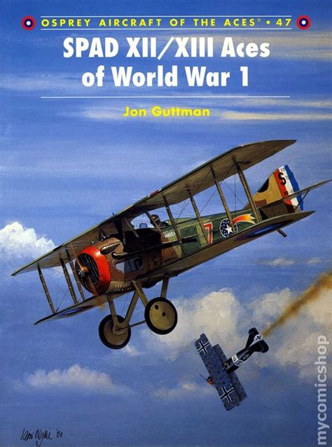 building the patrol volume 1 the spad xiii books osprey aircraft of the aces sc 1994 comic books