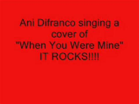 ani difranco when you were mine