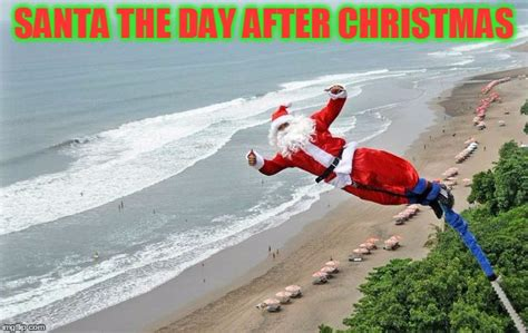 Day After Christmas Meme - claus imgflip