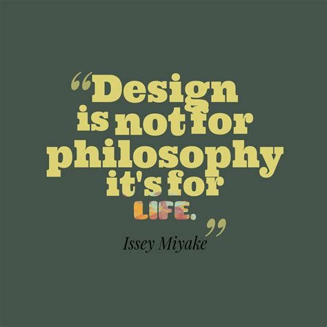 design is not picture issey miyake quote about design quotescover com
