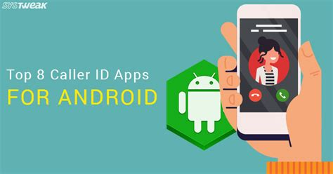 best apps for android best 8 free call identification apps for android