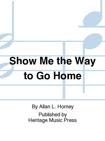 show me the way to go home sheet by allan l horney