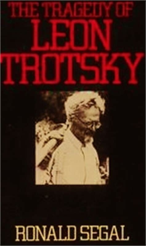 leon trotsky  biography  ronald segal reviews