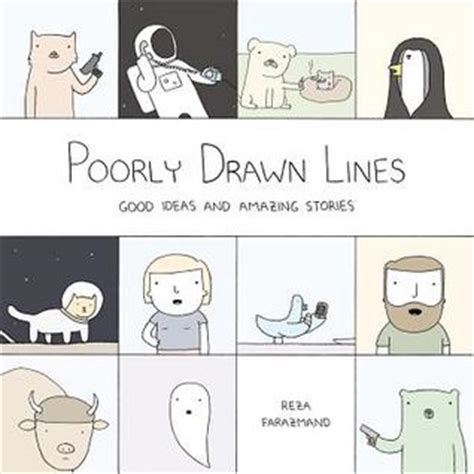 poorly drawn lines good ideas and amazing stories by reza farazmand