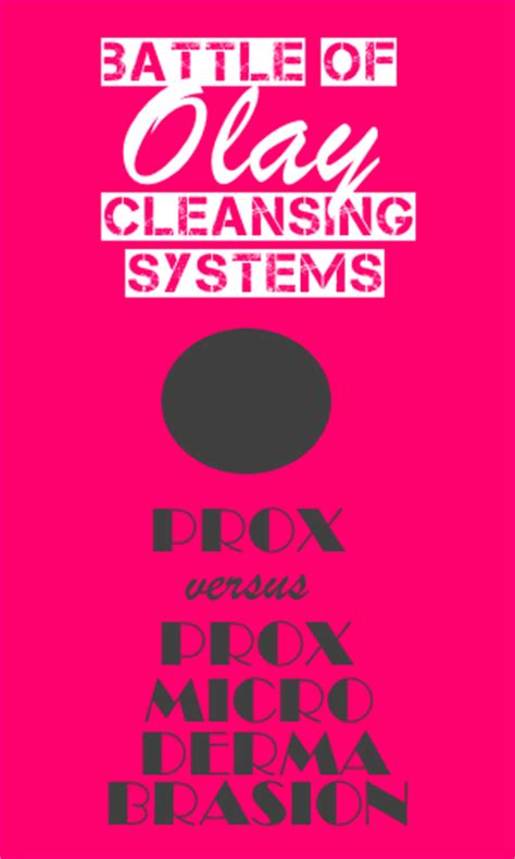 What S The Difference Between Detox And Cleanse by Prox Vs Prox Microdermabrasion By Olay What S The