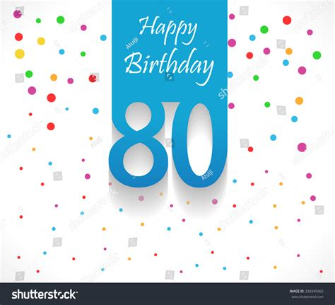 happy 80th birthday card template 80 years happy birthday background card stock vector