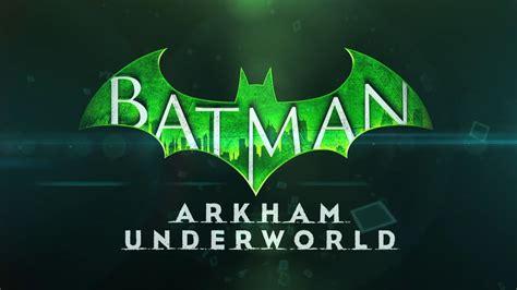 Batman Arkham World novo quot batman arkham underworld quot 233 liberado