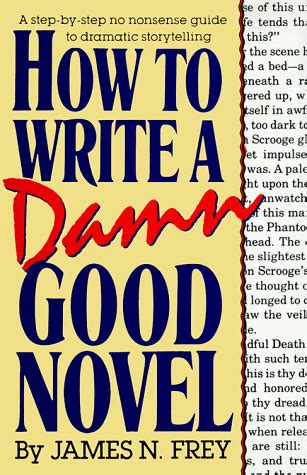 the last draft a novelist s guide to revision books how to write a damn novel a step by step no nonsense