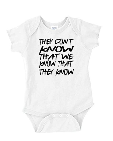 8 best images about oilfield onesie sayings on baby onesie friends tv show quote they don t that