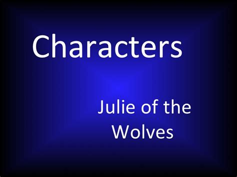julie of the wolves julie of the wolves 1 by jean julie of the wolves characters