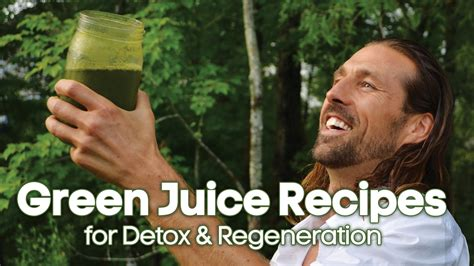 Green Juice Recipes For Detox And Rejuvenation regenerate your