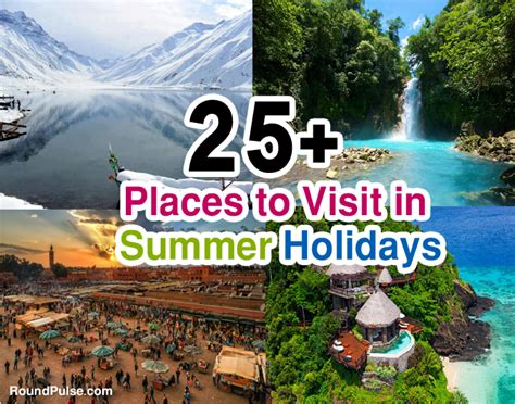 Top 10 Places To Travel To In The Us by 25 Best Places To Visit In Summer Holidays 2016