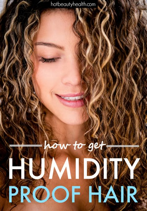 Hairstyles For Humidity by How To Get Humidity Proof Hair