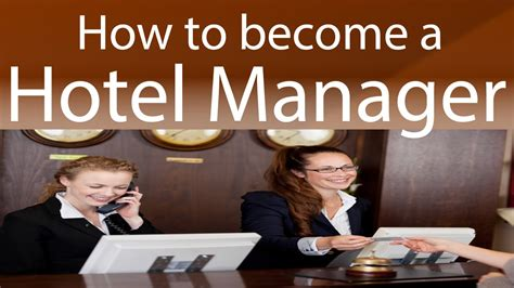 Become A Hotel Manager by How To Become A Hotel Manager