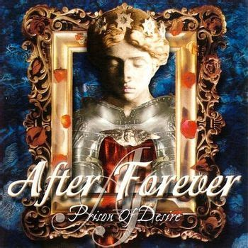 Desire After after forever prison of desire encyclopaedia metallum