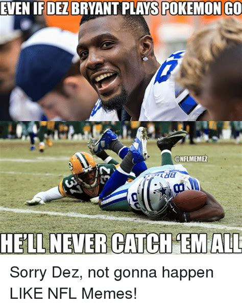 Dez Bryant Memes - 25 best memes about not gonna happen not gonna happen memes