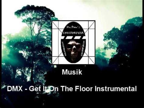 Dmx Get It On The Floor by Musik Dmx Get It On The Floor Instrumental By Mr Deen