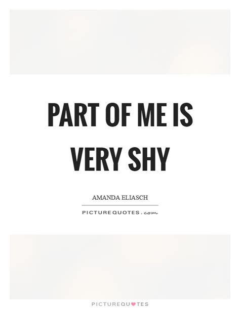 Is Really Bashful by Part Of Me Is Picture Quotes