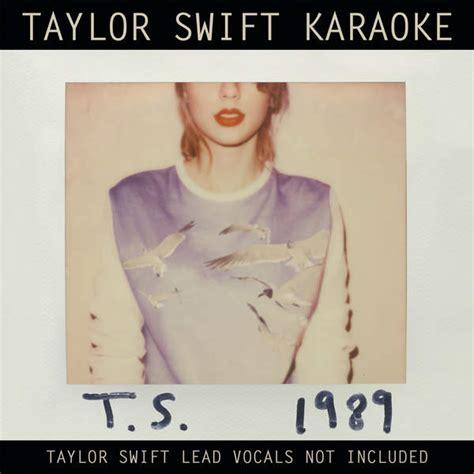 taylor swift clean m4a taylor swift taylor swift karaoke 1989 2014