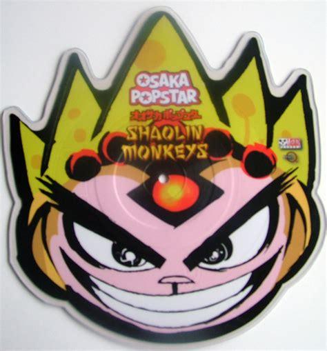 Osaka Popstar osaka popstar shaolin monkeys terry s picture discs