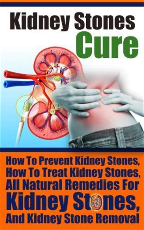 How To Detox Kidney Stones by 17 Best Images About Kidney Stones Cures On