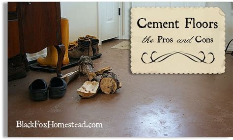 cement floors in the home pros cons black fox homestead