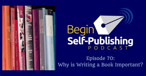 why picture books are important why is writing a book important begin self publishing