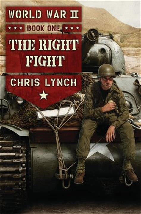 on war books the right fight world war ii 1 by chris lynch