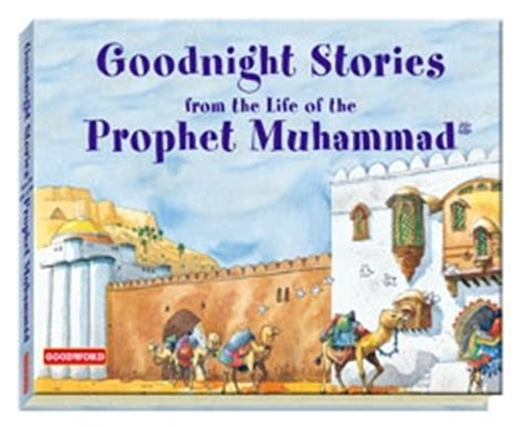 biography of hazrat muhammad in hindi goodnight stories from the life of the prophet muhammad
