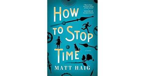 how to stop time books how to stop time by matt haig
