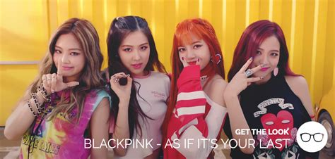 blackpink as if get the look blackpink as if it s your last mv