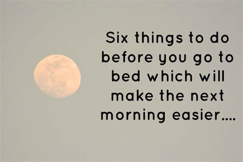 things to do before bed six things to do before you go to bed which will make the