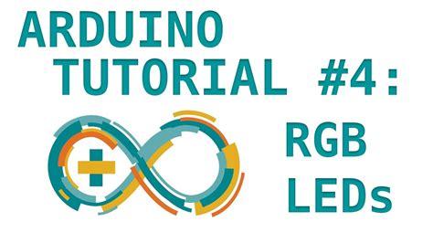 arduino tutorial on youtube arduino tutorial 4 rgb leds youtube