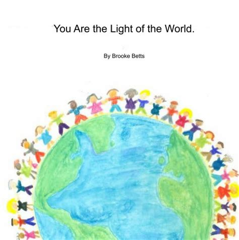 You Are The Light Of by You Are The Light Of The World By Betts Children