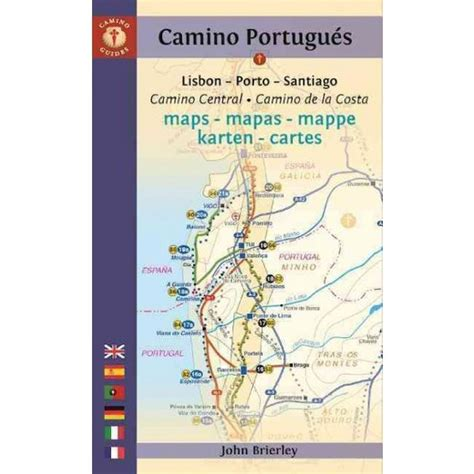camino portuguã s lisbon porto santiago central and coastal routes books camino guide portugues maps lisbon porto santiago