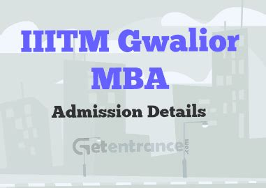 Kerala Mba Entrance 2016 by Iiitm Gwalior Mba Admission 2016 2017 Getentrance