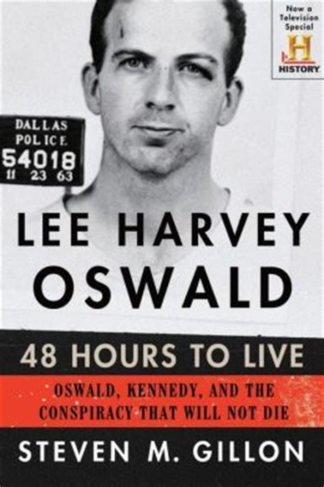 kennedy and oswald the big picture books harvey oswald 48 hours to live oswald kennedy and