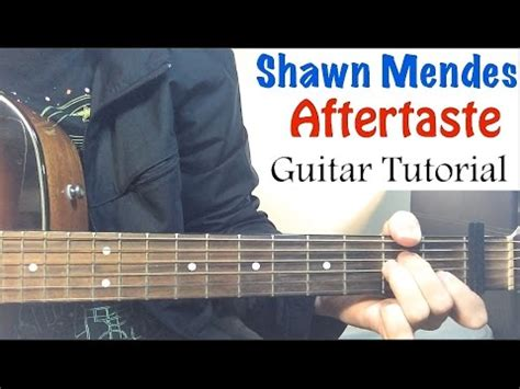 tutorial guitar stitches shawn mendes aftertaste guitar tutorial easy lesson