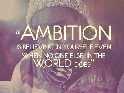 quotes about ambition inspiration quotes ambition quotesgram