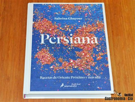 libro persiana recetas de oriente persiana recetas de oriente pr 243 ximo y m 225 s all 225 gastronom 237 a c 237 a