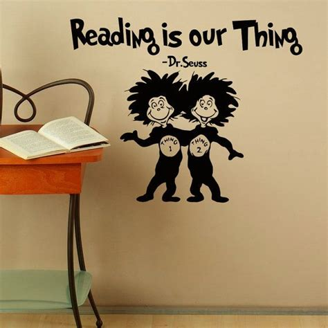 Dr Seuss Nursery Wall Decals Reading Is Our Thing Dr Seuss Vinyl Wall Decals Quotes For Graduation Dr Seuss Wall Decal Quote