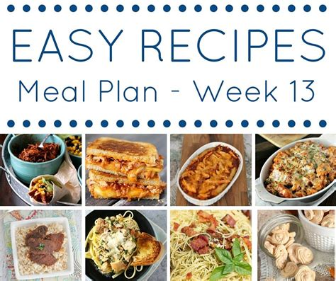easy dinner recipes for 10 easy dinner recipes meal plan week 13 my suburban kitchen