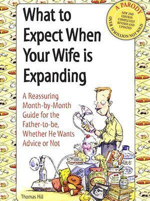 what to expect when your is expanding a reassuring month by month guide for the to be whether he wants advice or not books mothers dads and the o jays on