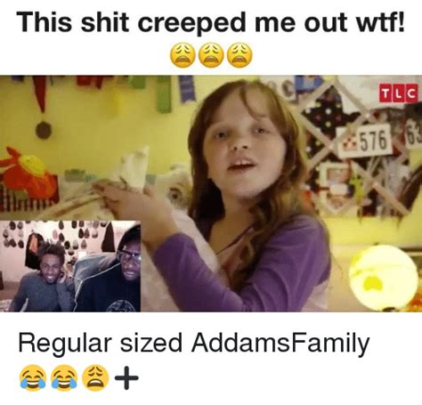 Creeped Out Meme - funny tlc memes of 2017 on me me ate