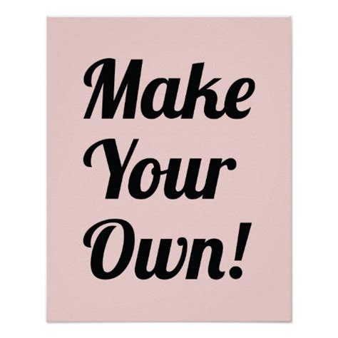 Make Your Own Custom Printed - make your own custom printed poster zazzle